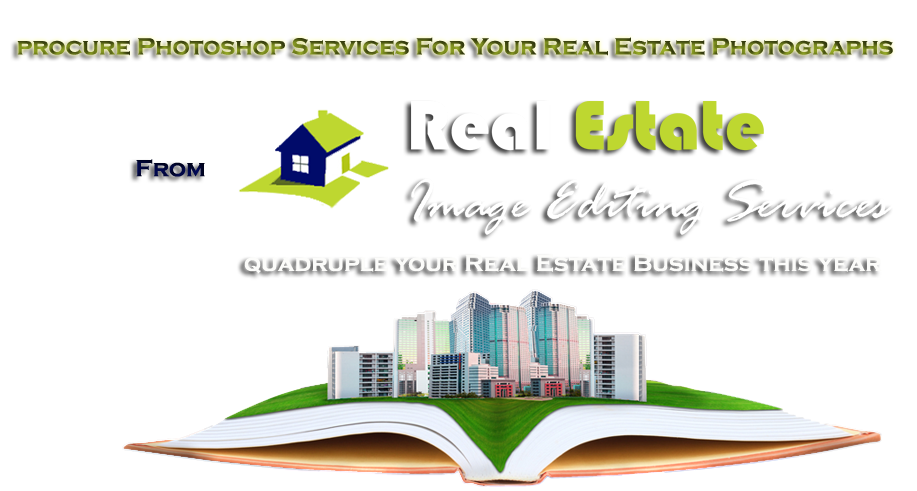 Procure Photoshop Services for your Real Estate Photographs From Real Estate Image Editing Service
